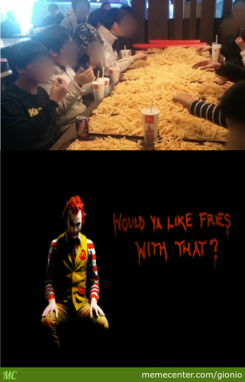 Would You Like Fries With That Gentlemen?