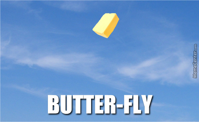 Would You Look At That! A Flying Butter!