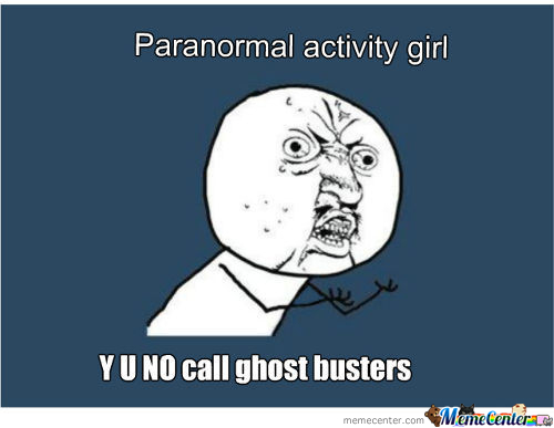 Y U No Call Ghost Busters