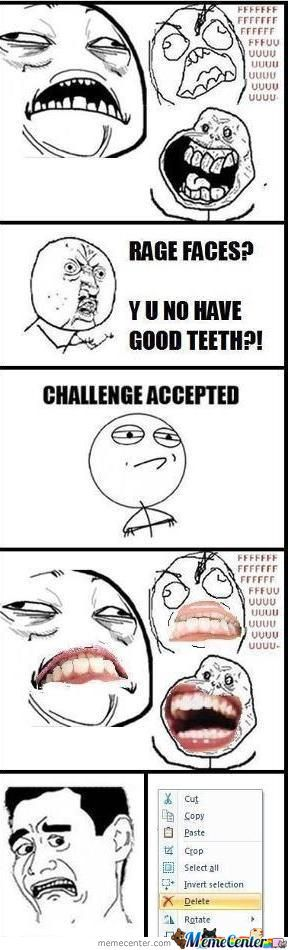 Y U No Have Good Teeth