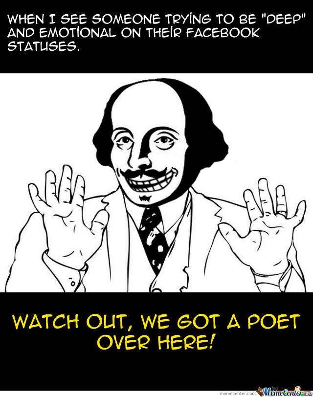 Yes, Shakespeare's Here To Remind You You're Not A Poet