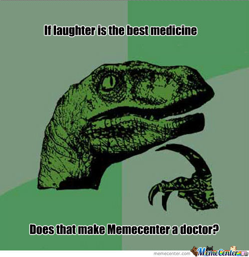 If laugher is the best medicine
