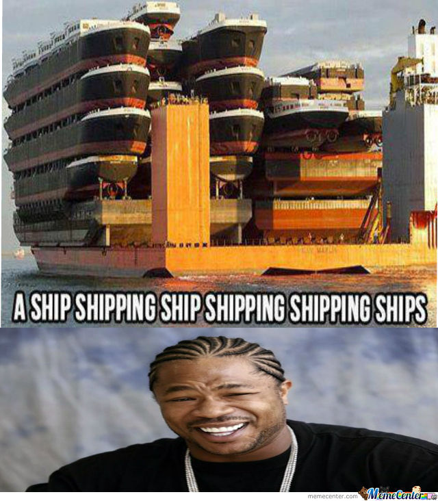 Yo Dawg I Heard You Like Ships