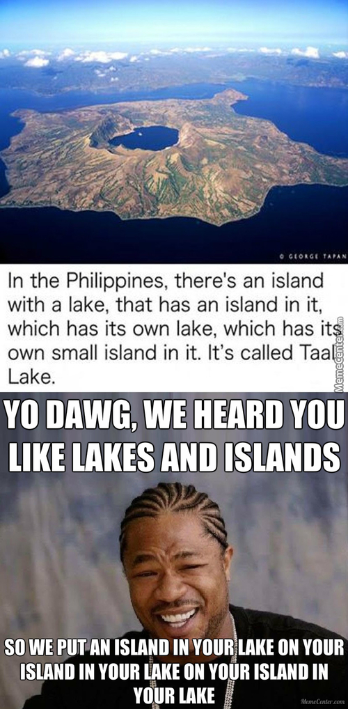 Yo Dawg:  Lakes And Island Version