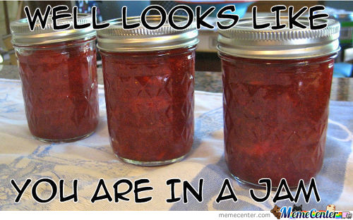 You Are In A Jam