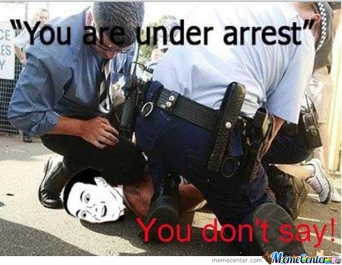 You Are Under Arrest!