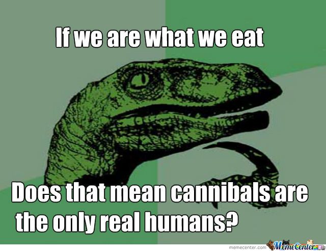 you are what you eat_o_604374 you are what you eat by ljtw meme center