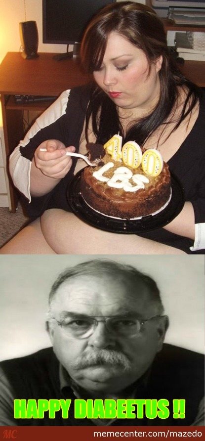 You Better Enjoy Your Cake As You'll Enjoy Your Diabeetus