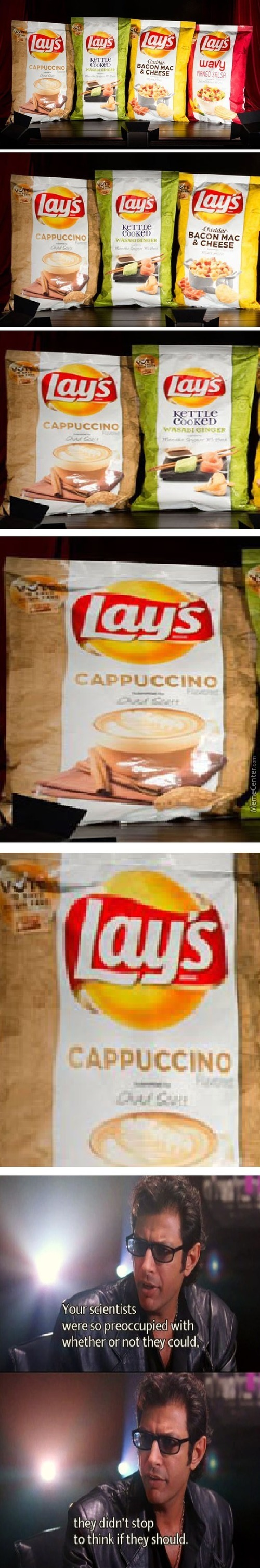 You Came Up With This Idea, Lays, And Before You Even Knew What You Had, You Packaged It, And Now You're Selling It, You're Gonna Sell It!