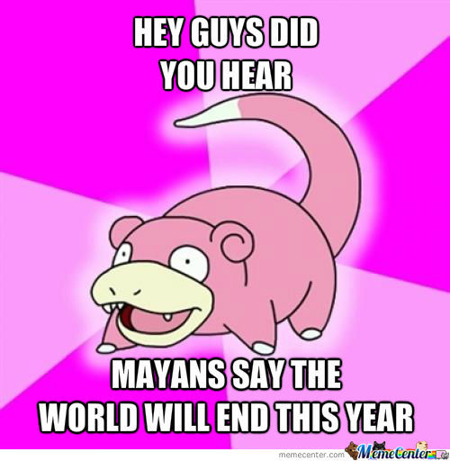 You Don't S... Oh, Slowpoke.