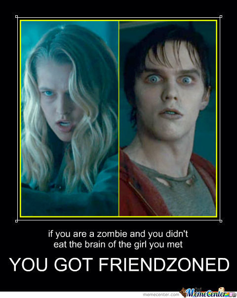 You Got Friendzoned