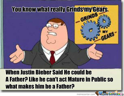 You Know What Grinds My Gears?