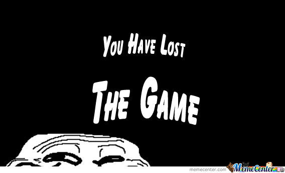 You Lost The Game By Raise Meme Center