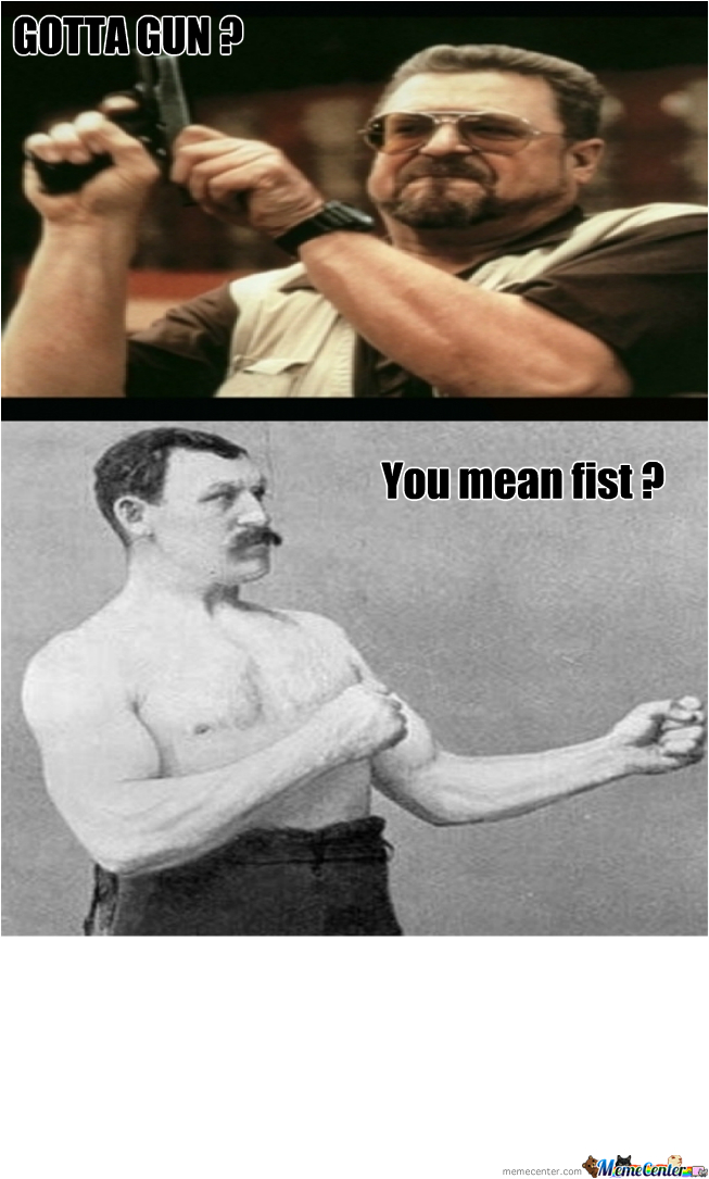 You Mean Fist ?