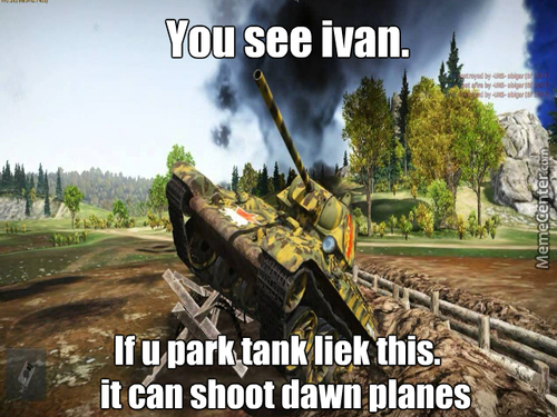 You See Ivan If You Play War Thunder U Get Funny Moments