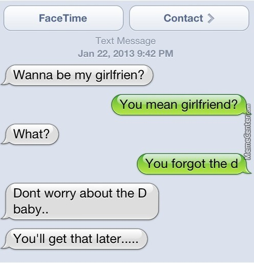You Shall Get My D After You Want To Be My Girlfriend By Recyclebin