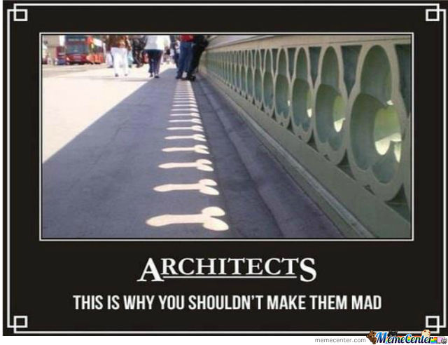 You Shouldn't Make Architects Mad