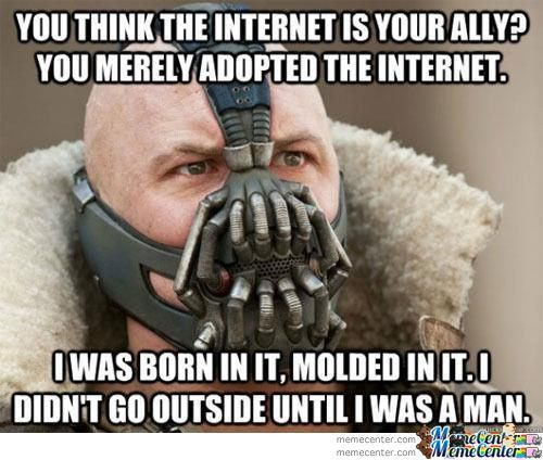 You Think The Internet Is Your Ally?