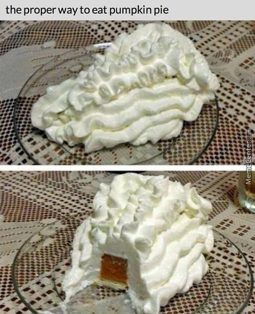 You Want Some Pumpkin Pie With That Whipped Cream?