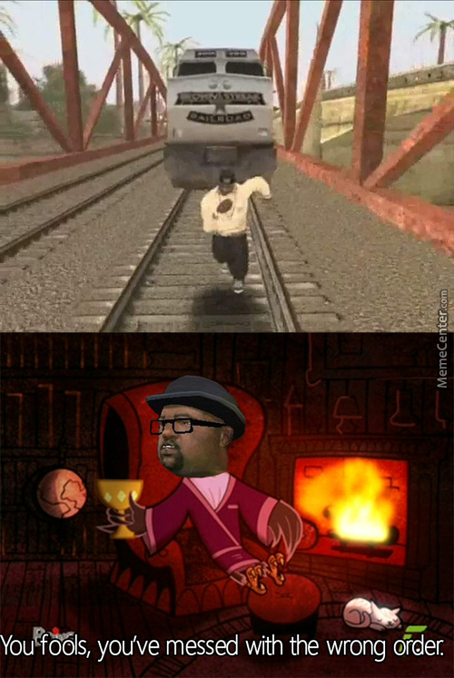 You Were Supposed To Follow The Damn Train, Not Let The Damn Train Follow You