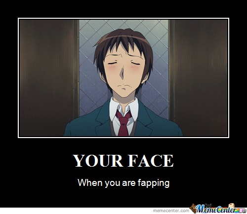 Your Face...
