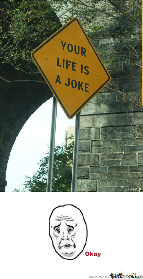 Your Life Is A Joke