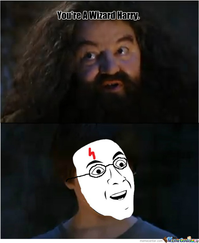 you re a wizard harry by liamotee11 meme center