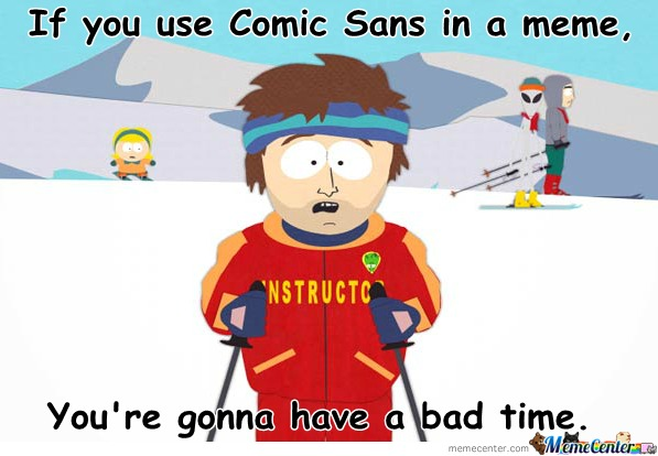 You're Gonna Have A Bad Font