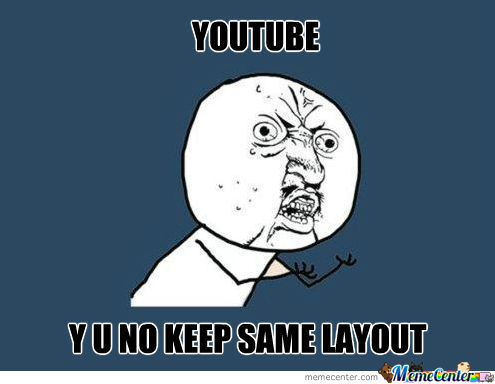 Youtube, Y U No